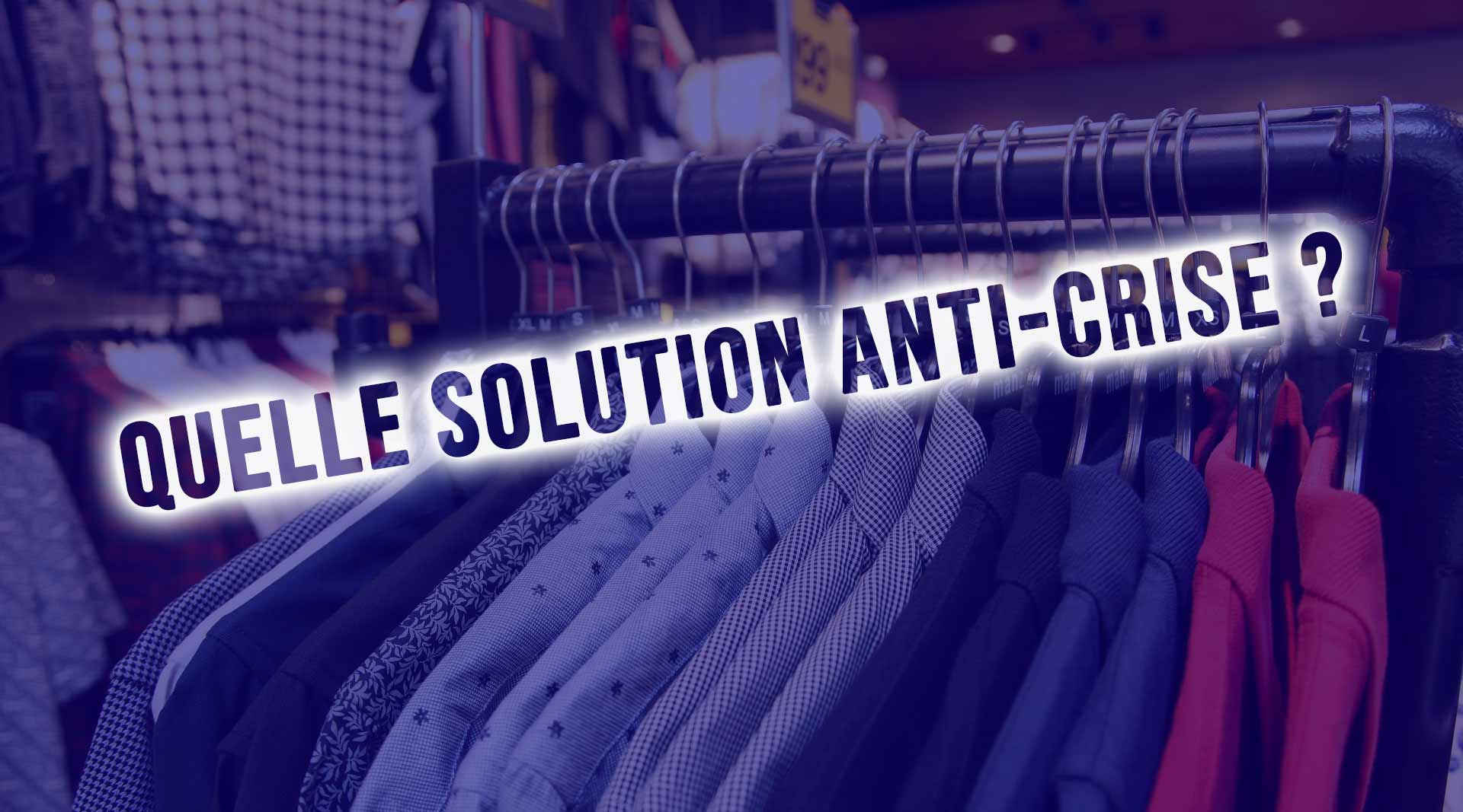 Magasin fermé ? Quelle solution anti-crise ?